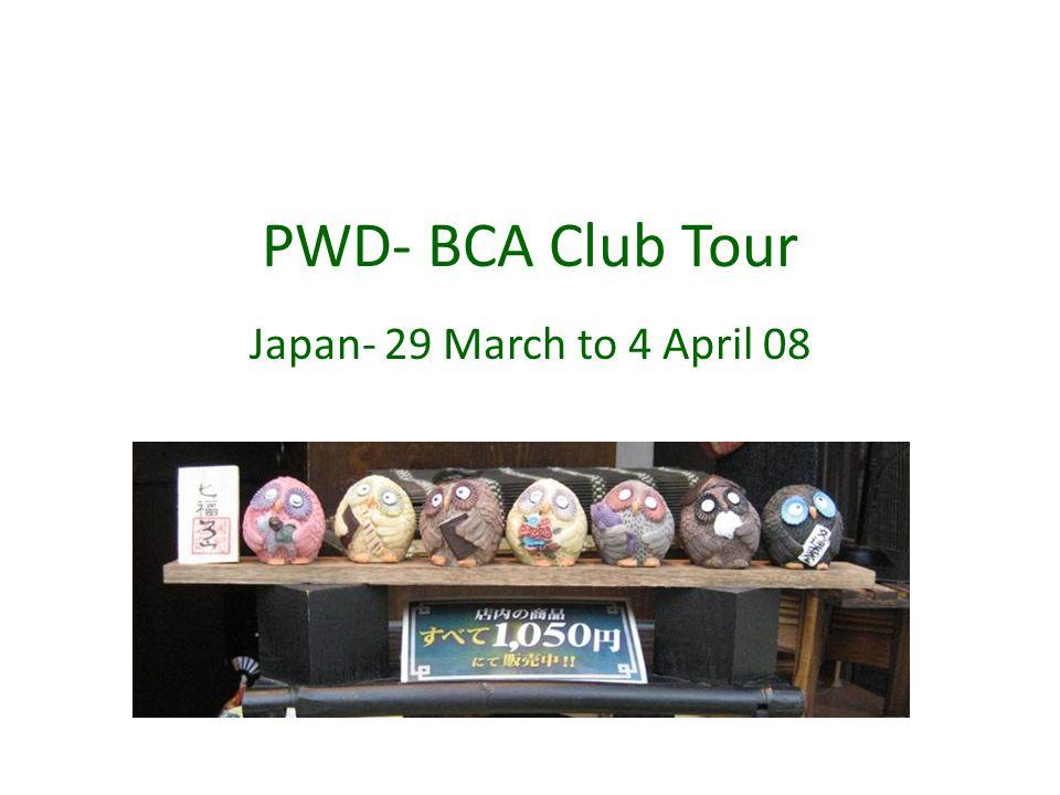 PWD- BCA Club Tour Japan- 29 March to 4 April 08