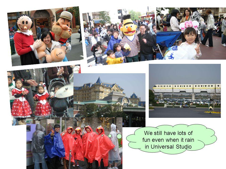 We still have lots of fun even when it rain in Universal Studio