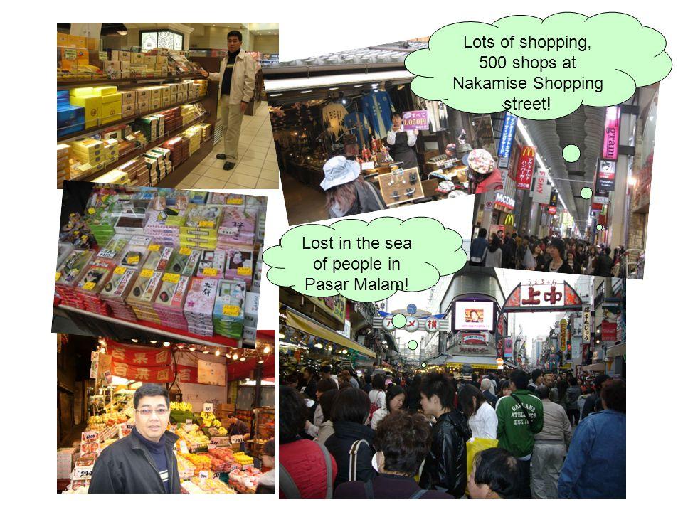 Lots of shopping Lots of shopping, 500 shops at Nakamise Shopping street.