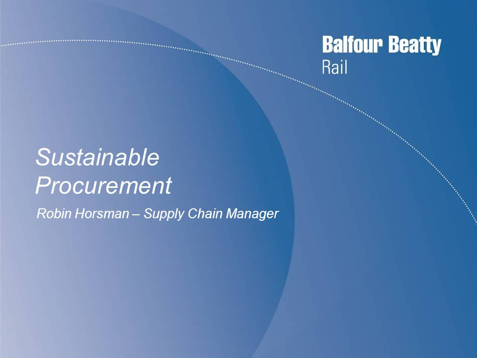 Sustainable Procurement Robin Horsman – Supply Chain Manager