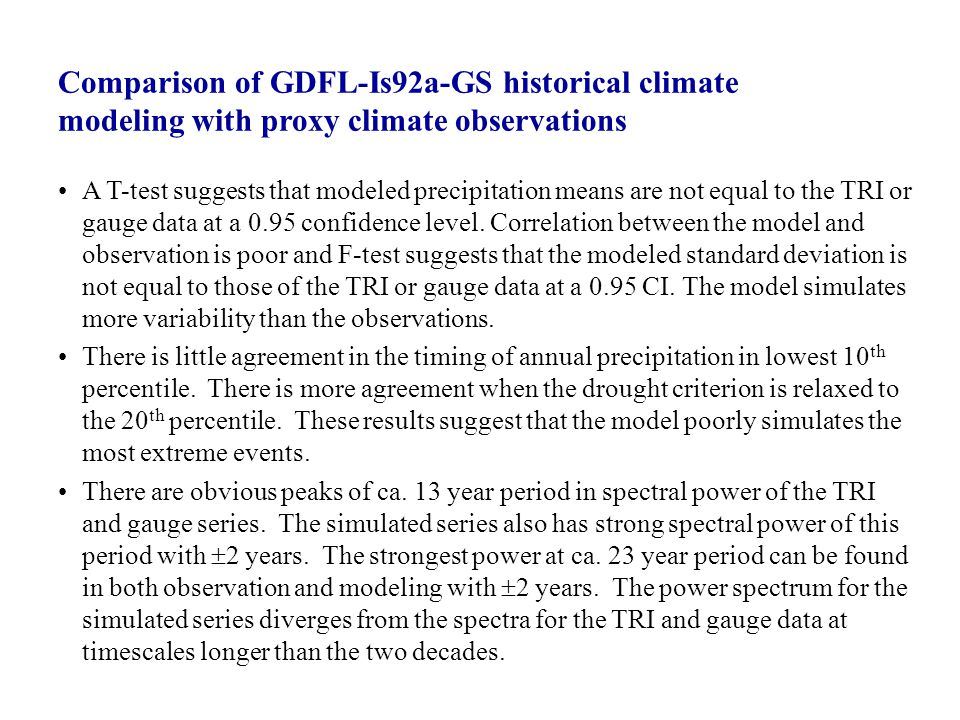Comparison of GDFL-Is92a-GS historical climate modeling with proxy climate observations A T-test suggests that modeled precipitation means are not equal to the TRI or gauge data at a 0.95 confidence level.