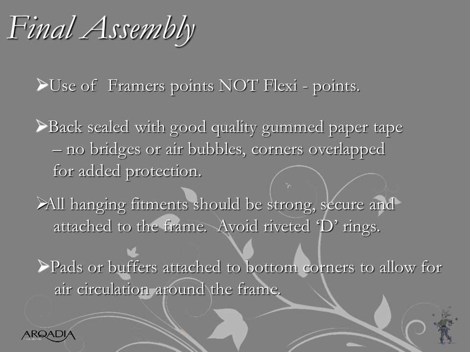Final Assembly  Use of Framers points NOT Flexi - points.