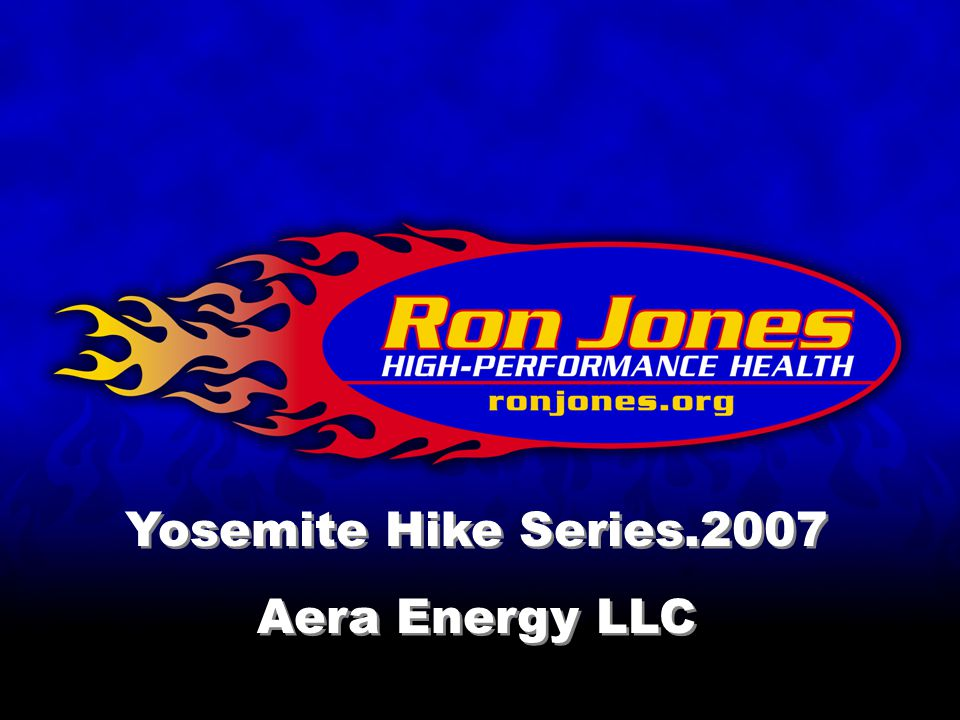 Yosemite Hike Series.2007 Aera Energy LLC Yosemite Hike Series.2007 Aera Energy LLC