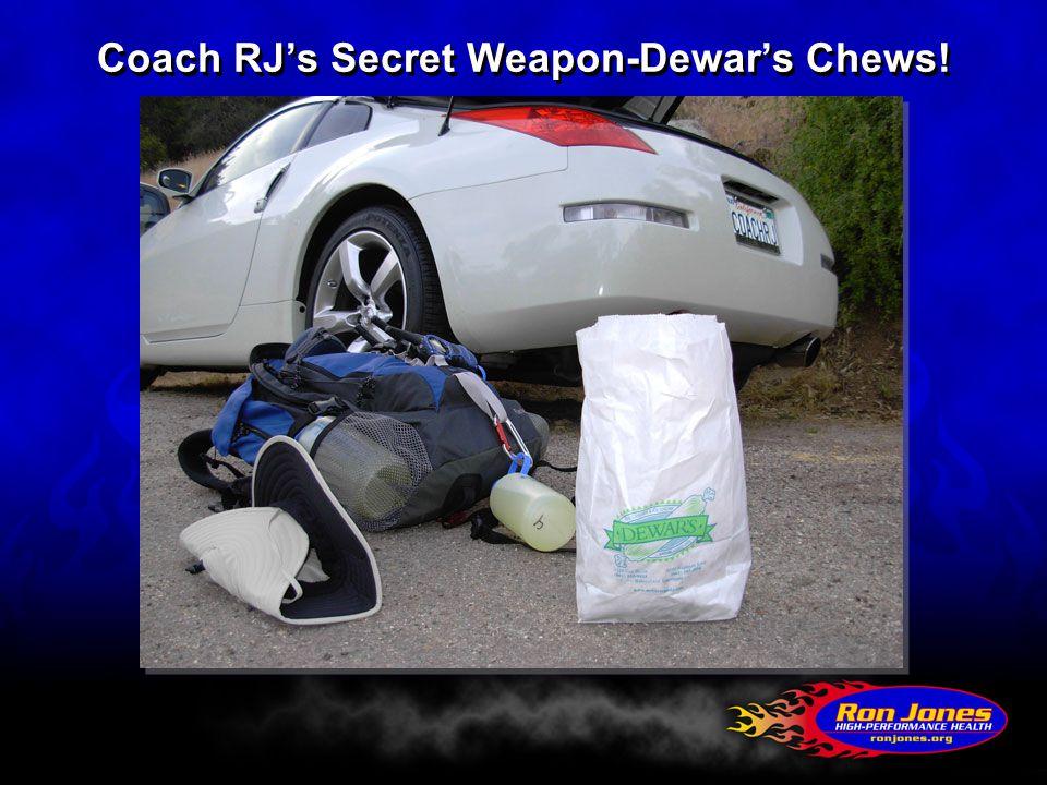 Coach RJ's Secret Weapon-Dewar's Chews!