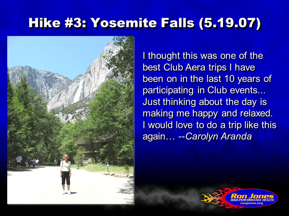 Hike #3: Yosemite Falls (5.19.07) I thought this was one of the best Club Aera trips I have been on in the last 10 years of participating in Club events...