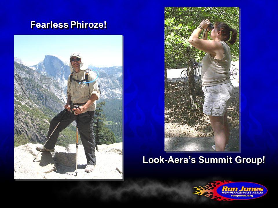 Fearless Phiroze! Look-Aera's Summit Group!