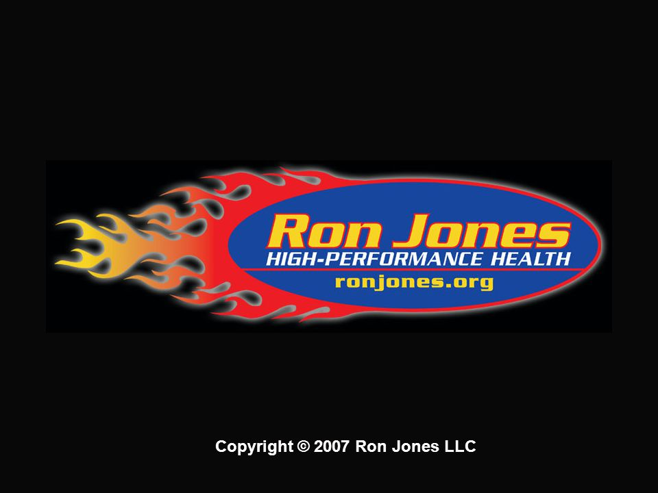 Copyright © 2007 Ron Jones LLC