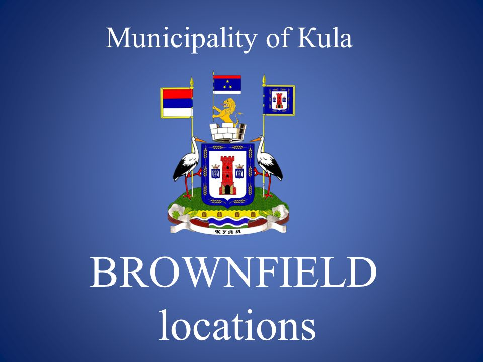 Municipality of Кula BROWNFIELD locations