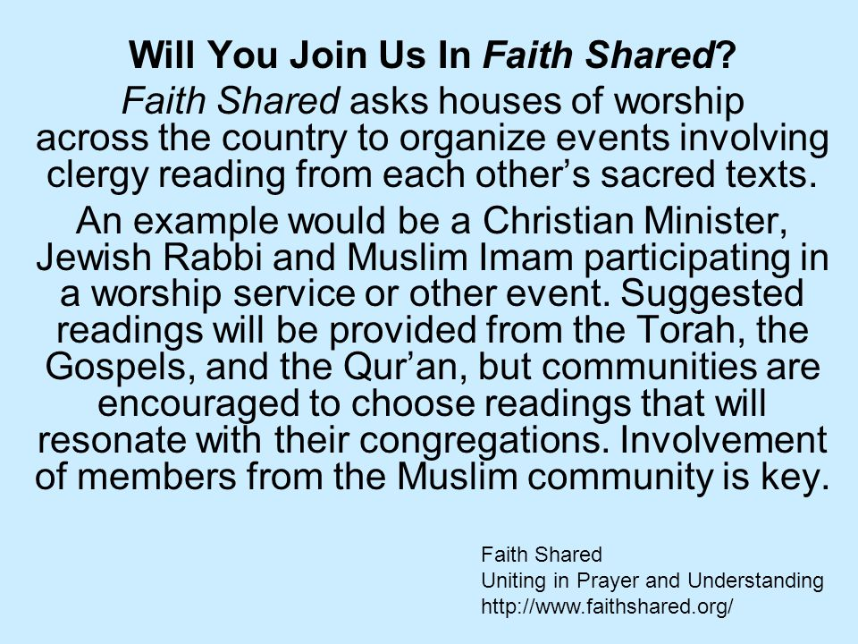 Will You Join Us In Faith Shared? Faith Shared asks houses of worship across the country to organize events involving clergy reading from each other's