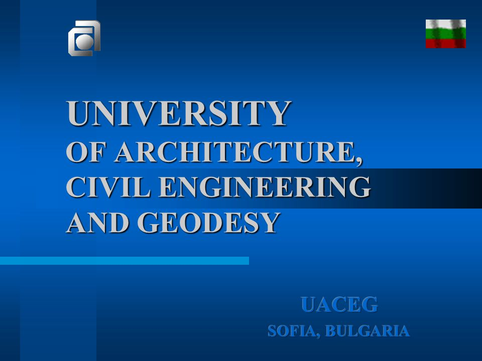 UNIVERSITY OF OF ARCHITECTURE, CIVIL ENGINEERING AND GEODESY