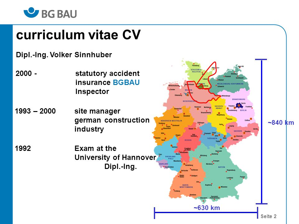 Seite 2 Dipl.-Ing. Volker Sinnhuber 2000 - statutory accident insurance BGBAU Inspector 1993 – 2000 site manager german construction industry 1992 Exa