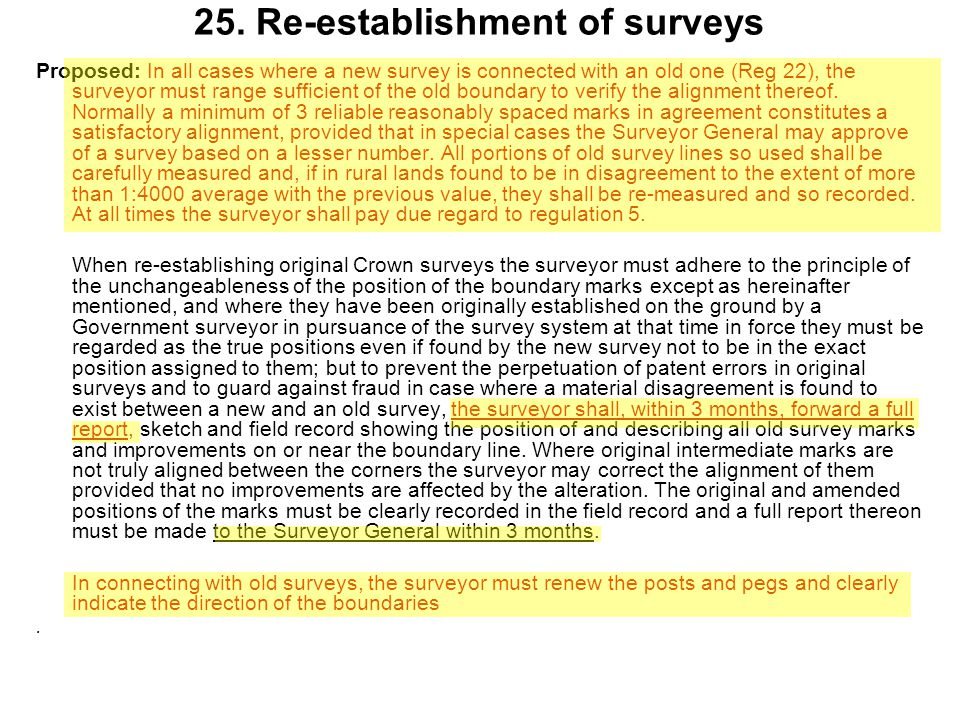 Proposed: In all cases where a new survey is connected with an old one (Reg 22), the surveyor must range sufficient of the old boundary to verify the alignment thereof.