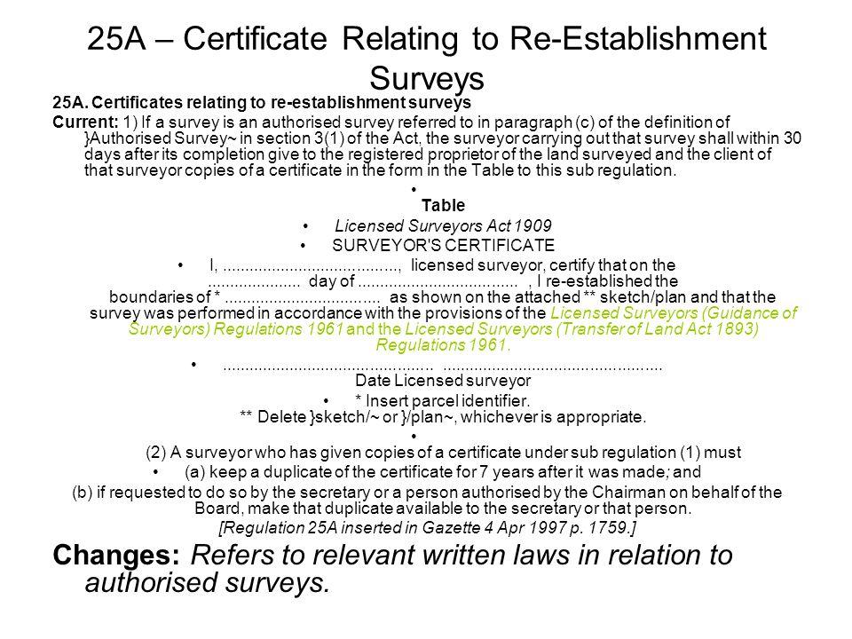 25A – Certificate Relating to Re-Establishment Surveys 25A.