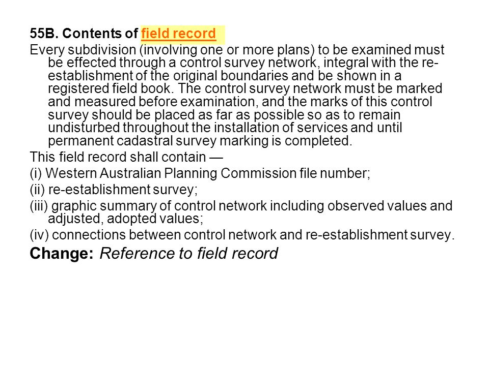 55B. Contents of field record Every subdivision (involving one or more plans) to be examined must be effected through a control survey network, integr