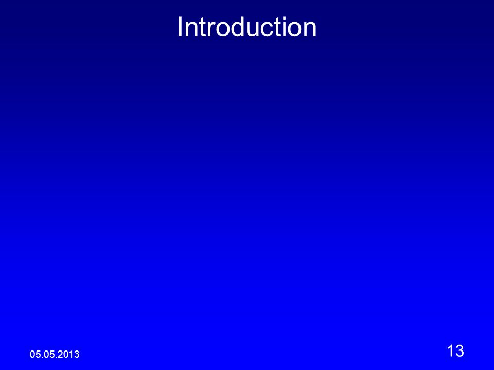 05.05.2013 13 Introduction