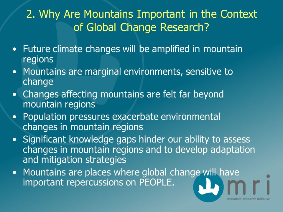 2. Why Are Mountains Important in the Context of Global Change Research.