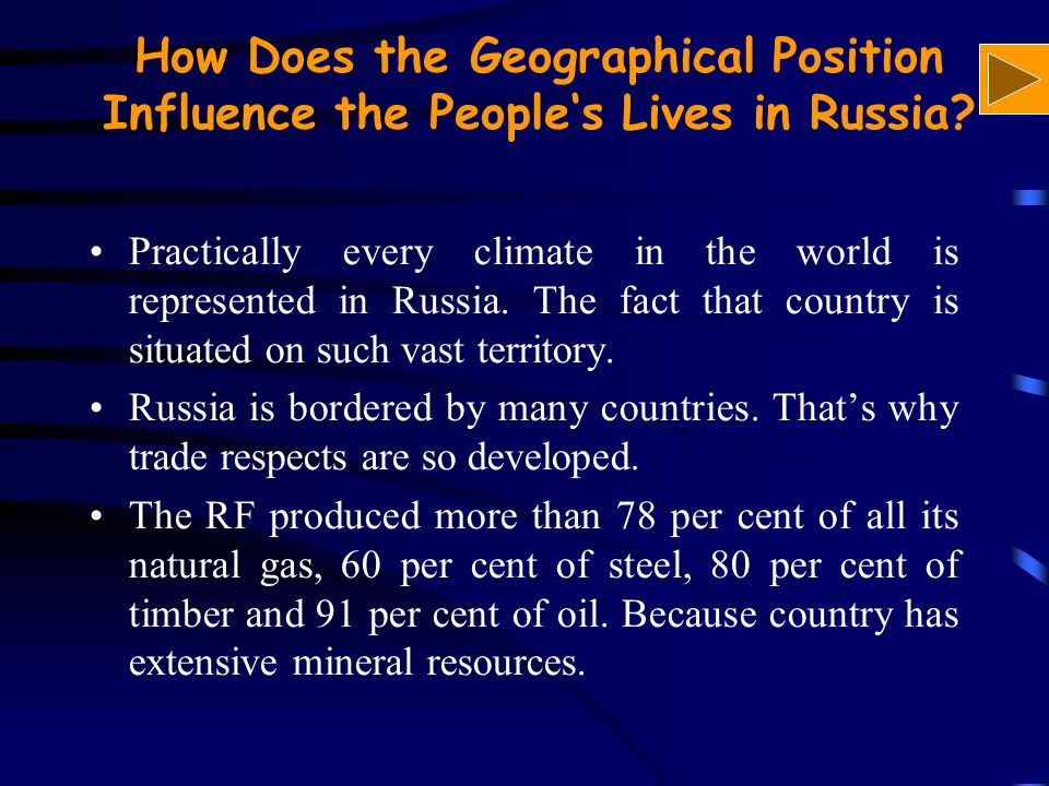 How Does the Geographical Position Influence the People's Lives in Russia.
