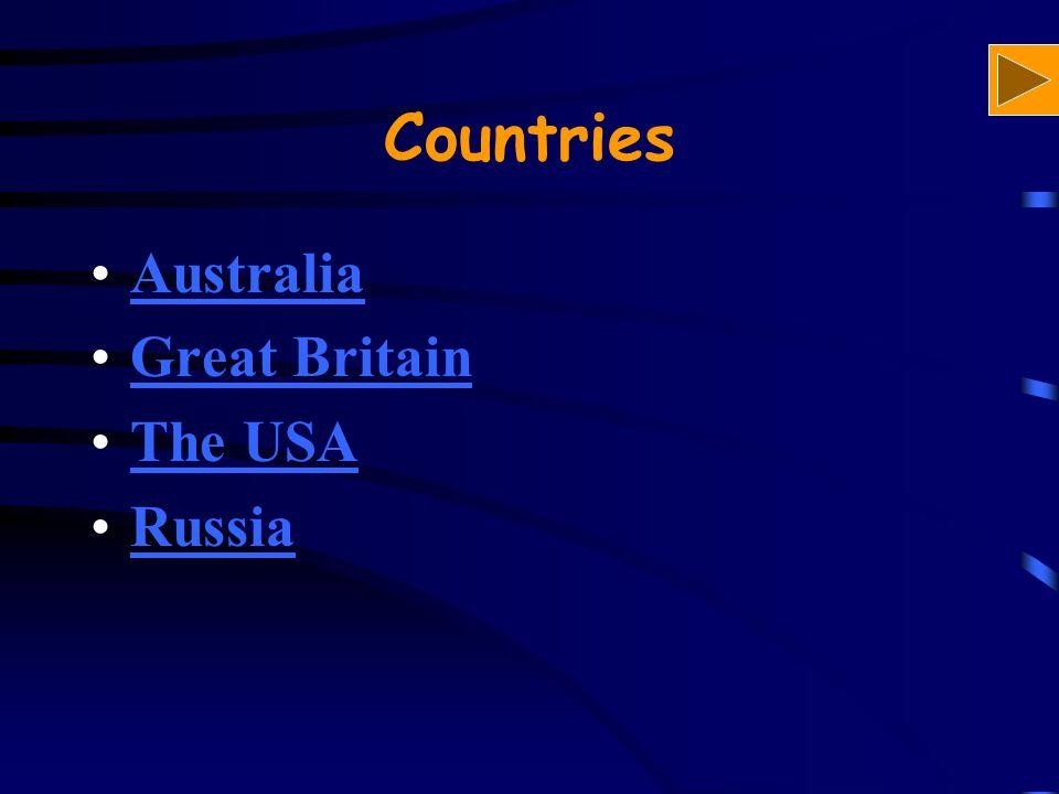 Countries Australia Great Britain The USA Russia