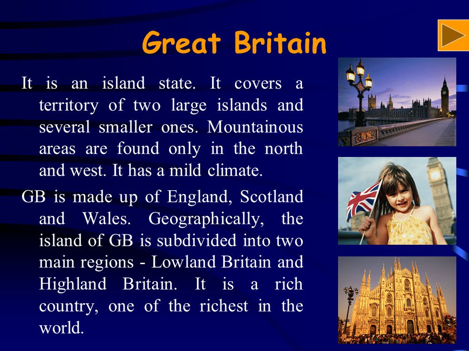 Great Britain It is an island state.