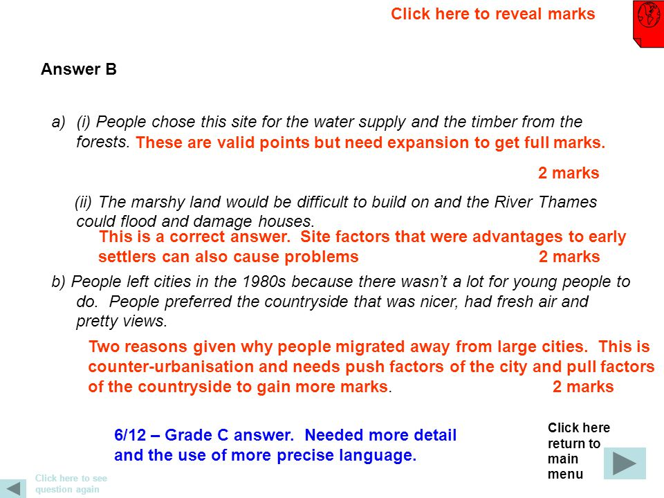 a)(i) People chose this site for the water supply and the timber from the forests.