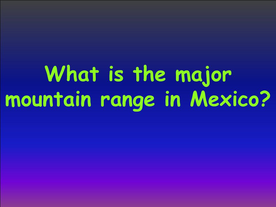 What is the major mountain range in Mexico