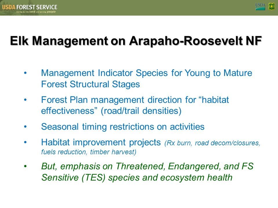 Elk Management on Arapaho-Roosevelt NF Management Indicator Species for Young to Mature Forest Structural Stages Forest Plan management direction for