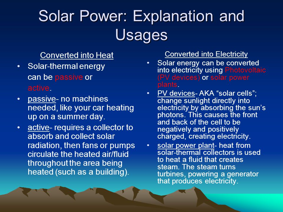 Solar Power: Advantages and Disadvantages Solar power is renewable.