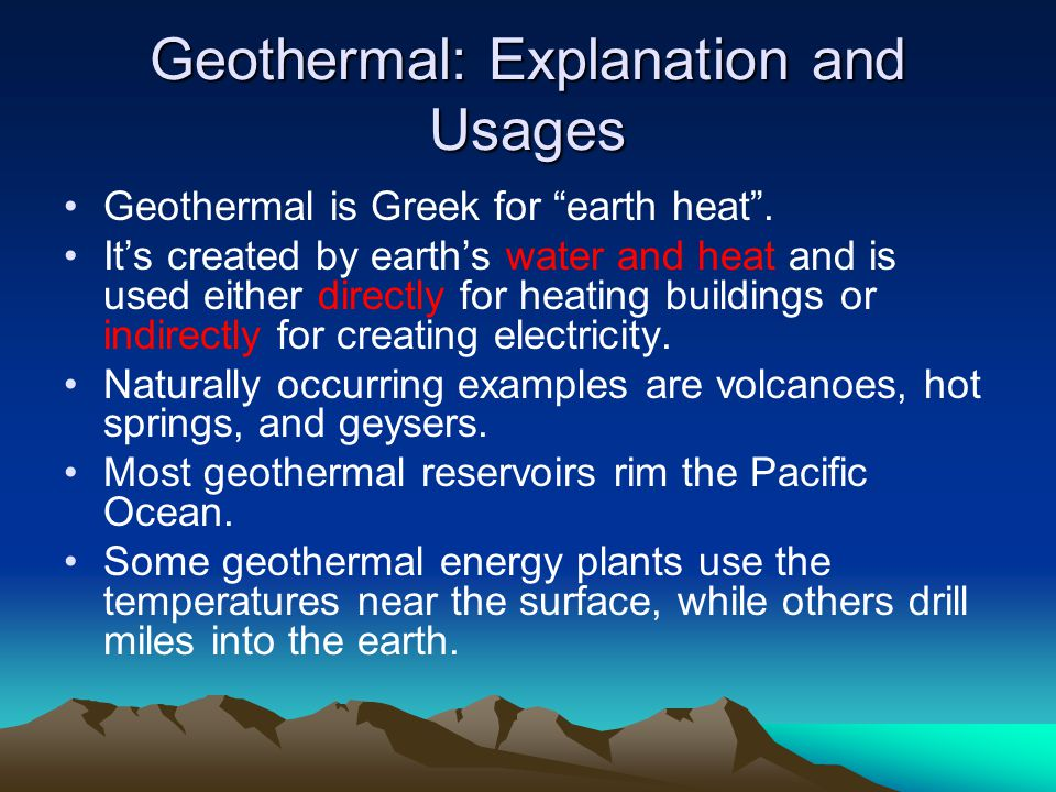 Geothermal: Types of Plants Geothermal plants use high-temperature hydrothermal resources from dry-steam wells or hot water wells to generate electricity.