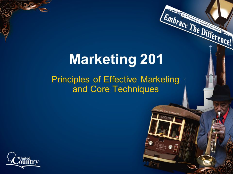 Marketing 201 Principles of Effective Marketing and Core Techniques