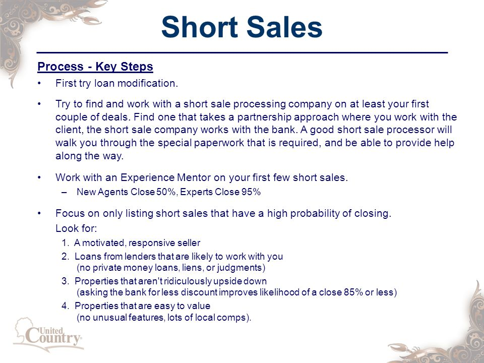 Short Sales Process - Key Steps First try loan modification.