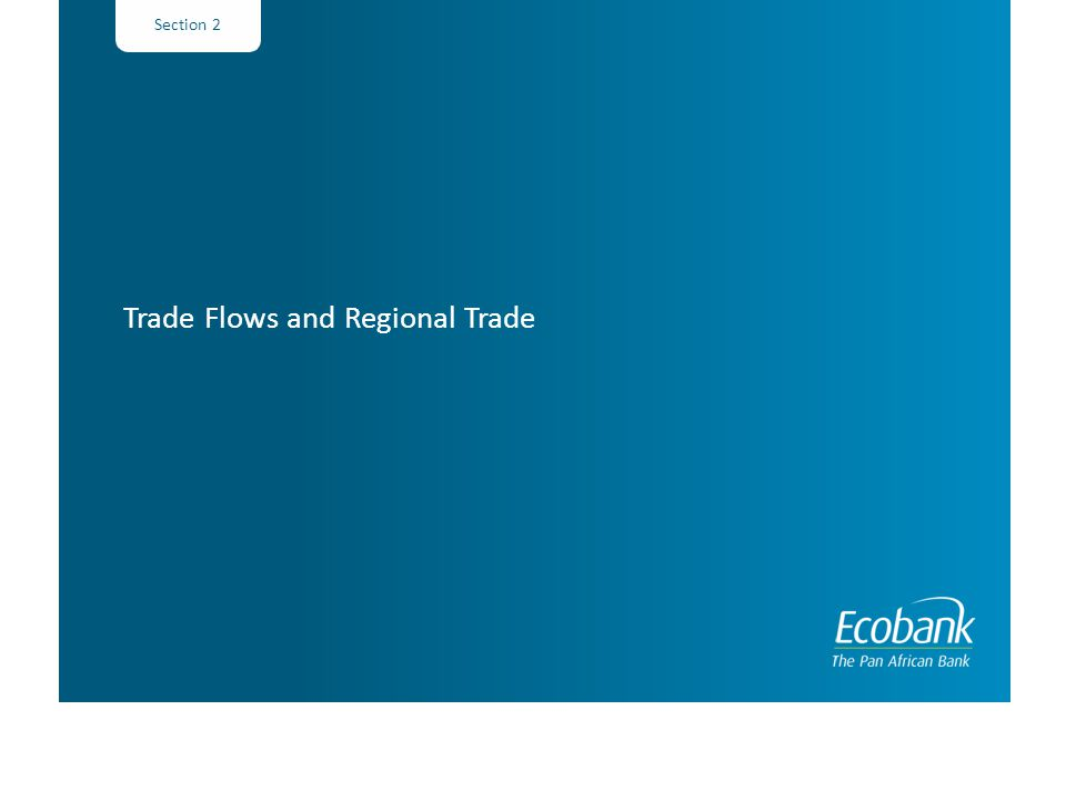 Section 2 Trade Flows and Regional Trade