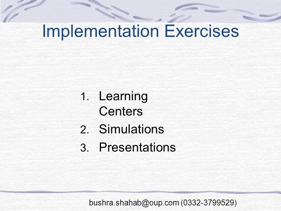 Implementation Exercises 1. Learning Centers 2. Simulations 3.