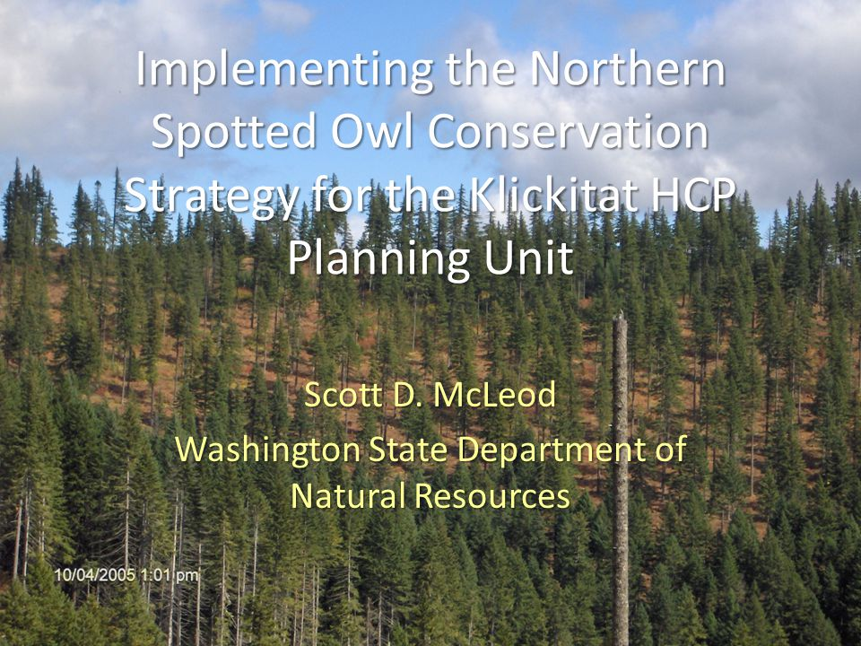 Implementing the Northern Spotted Owl Conservation Strategy for the Klickitat HCP Planning Unit Scott D.