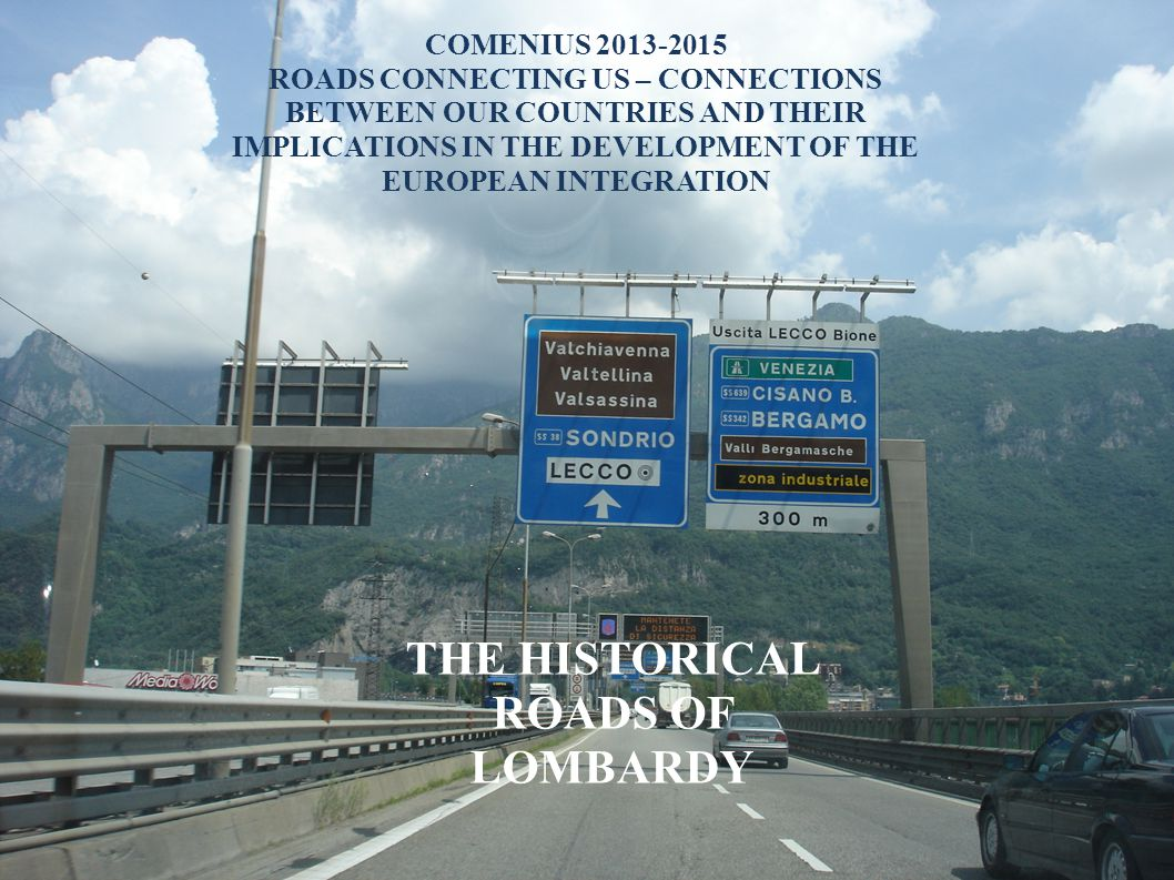 Roads of Lombardy were used for commercial acitivities but also for religious purposes They connected the most important centres