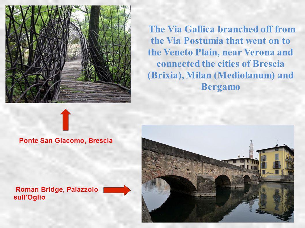 The Via Gallica lapped Lake Garda and was used by the Roman centres located on the lake: Peschiera del Garda (Arilica), Desenzano, Sirmione and Lonato