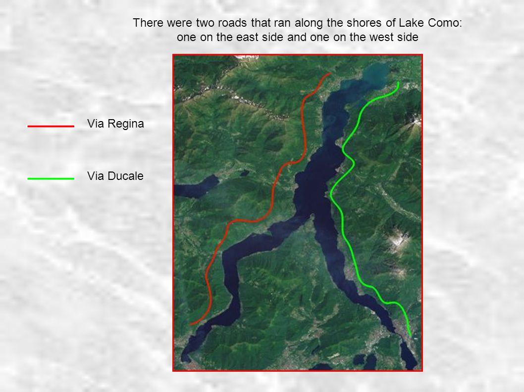 The Via Regina was on the western shore of Lake Como.