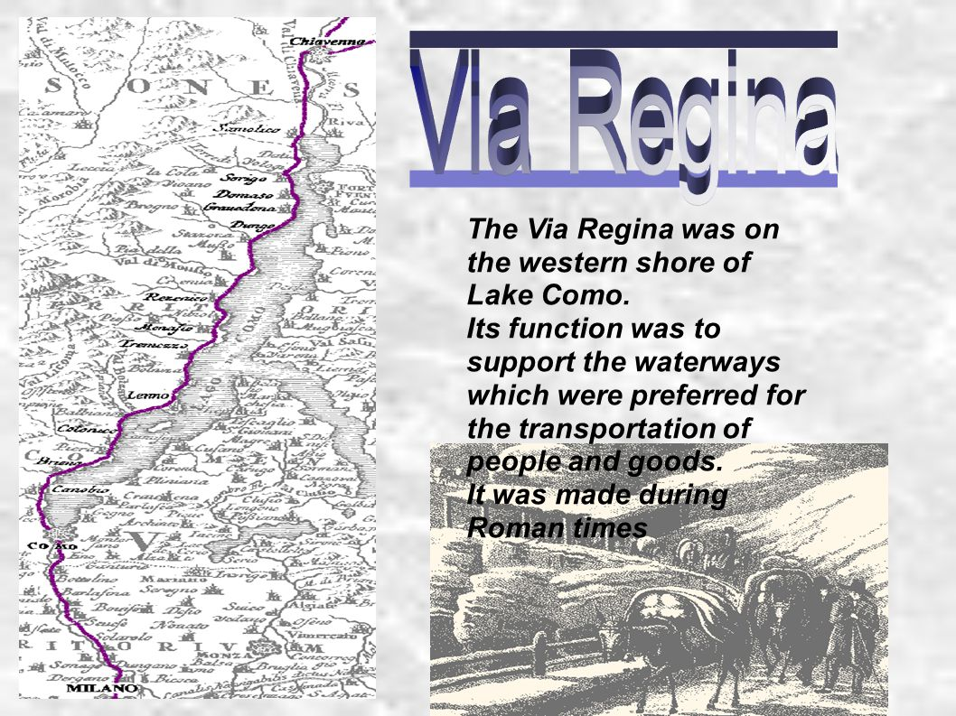 The Via Regina was on the western shore of Lake Como.