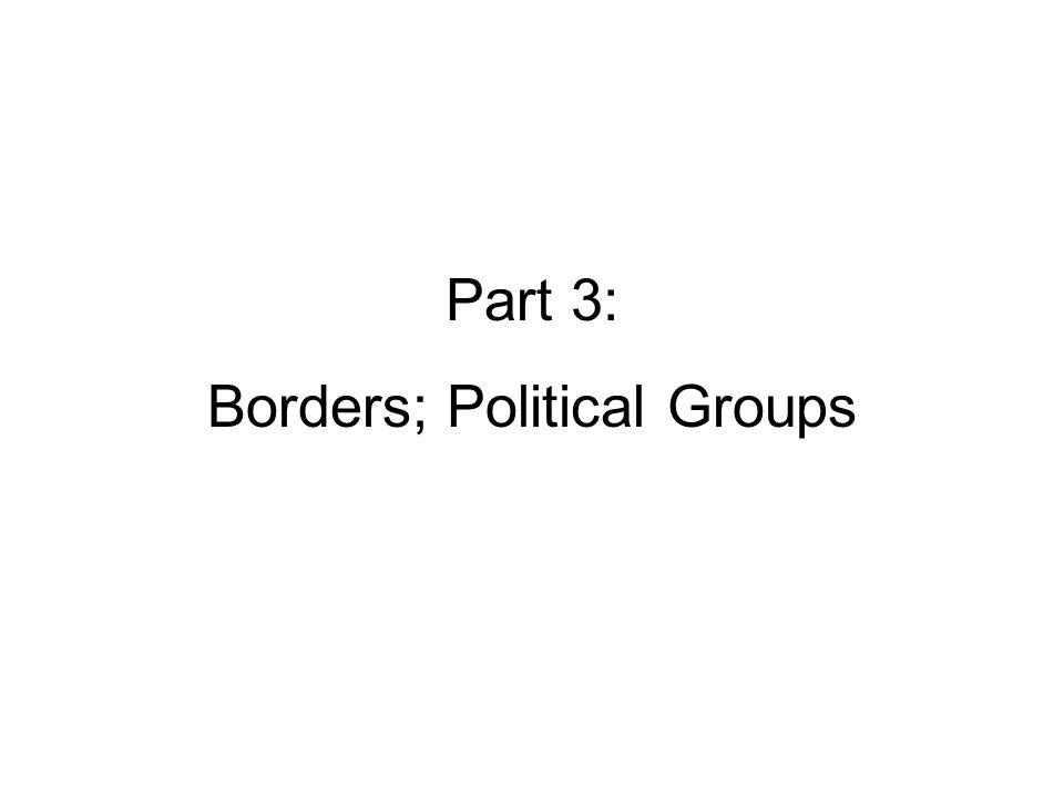 Part 3: Borders; Political Groups