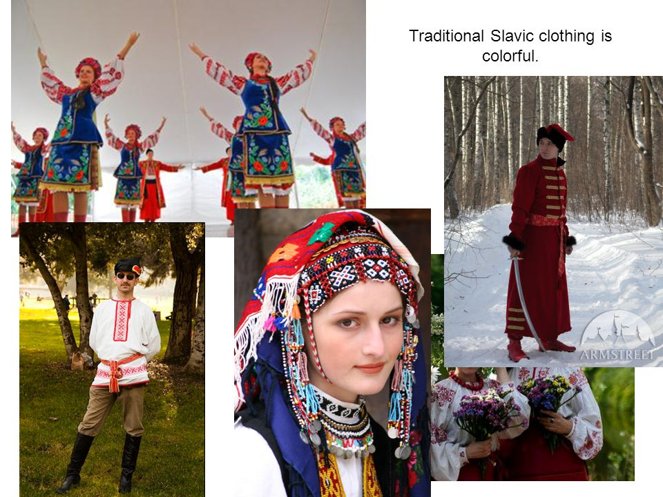 Traditional Slavic clothing is colorful.