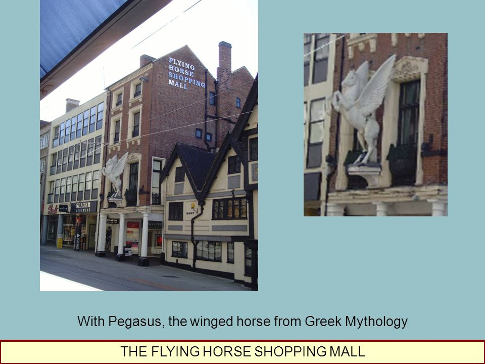 THE FLYING HORSE SHOPPING MALL With Pegasus, the winged horse from Greek Mythology