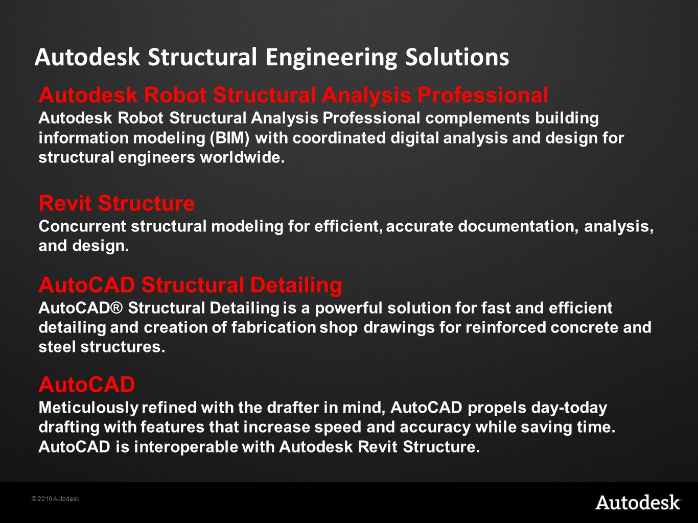 © 2010 Autodesk Autodesk Robot Structural Analysis Professional Autodesk Robot Structural Analysis Professional complements building information modeling (BIM) with coordinated digital analysis and design for structural engineers worldwide.