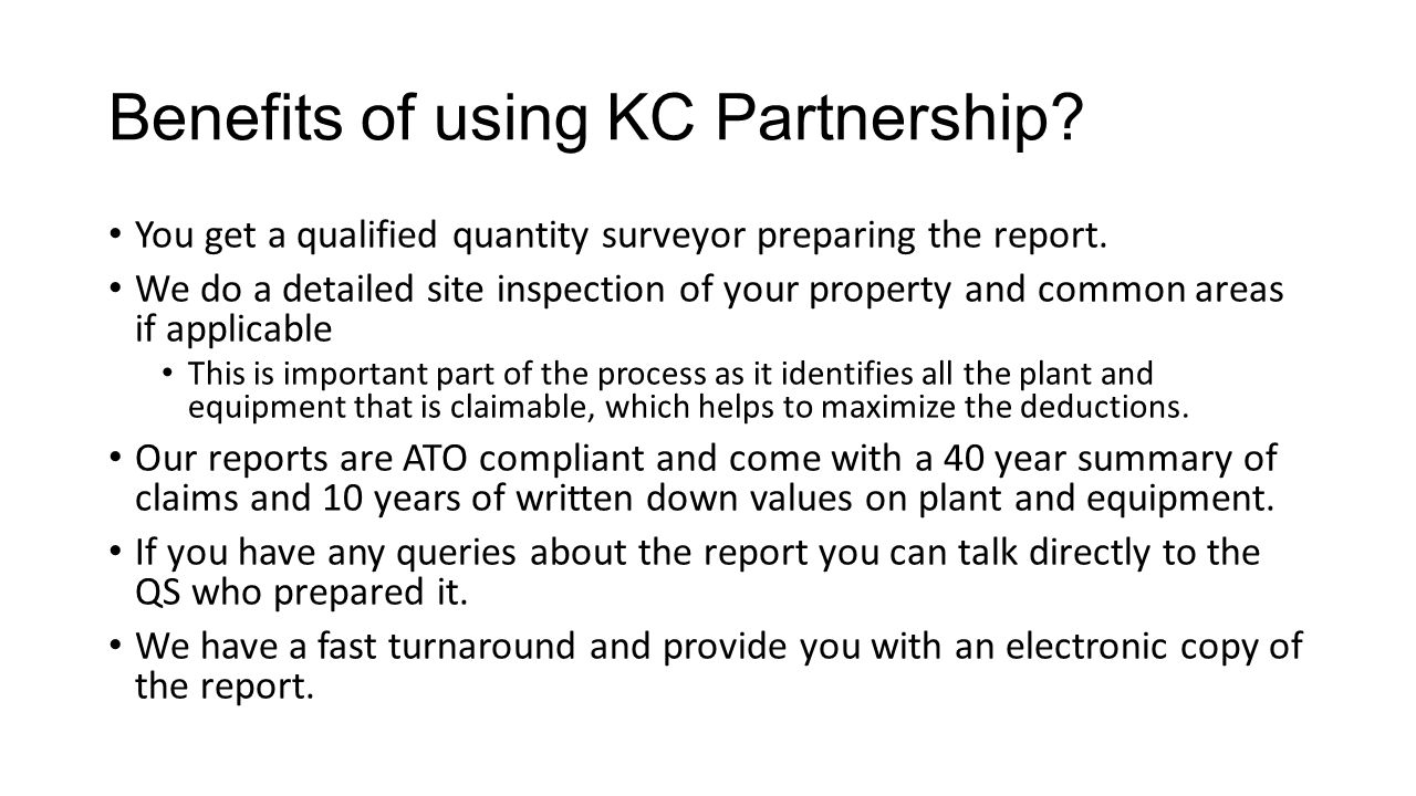 Benefits of using KC Partnership? You get a qualified quantity surveyor preparing the report. We do a detailed site inspection of your property and co