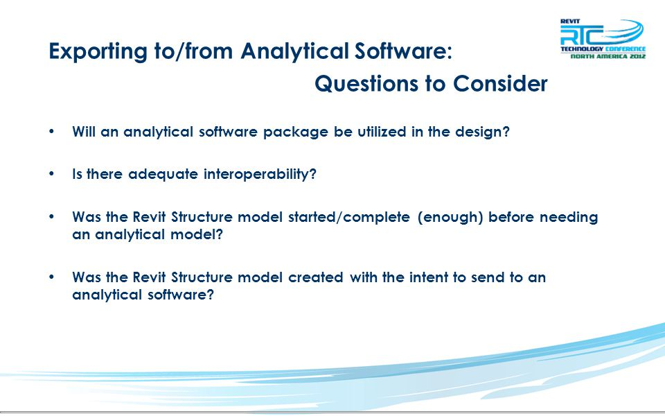 Exporting to/from Analytical Software: Questions to Consider Does the project require a comprehensive analysis.