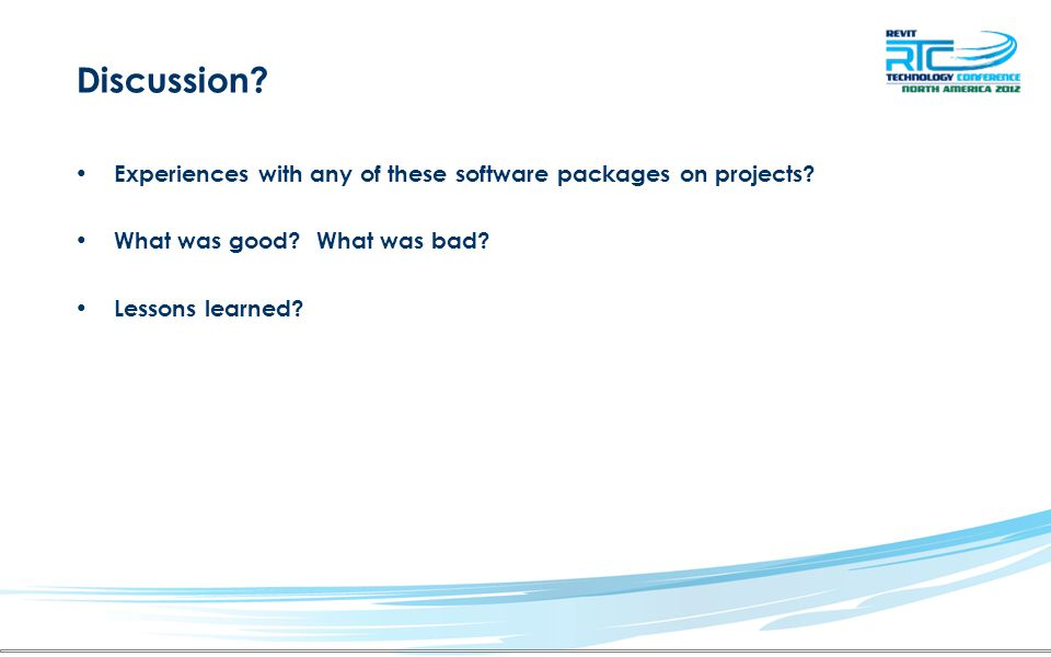 Discussion. Experiences with any of these software packages on projects.