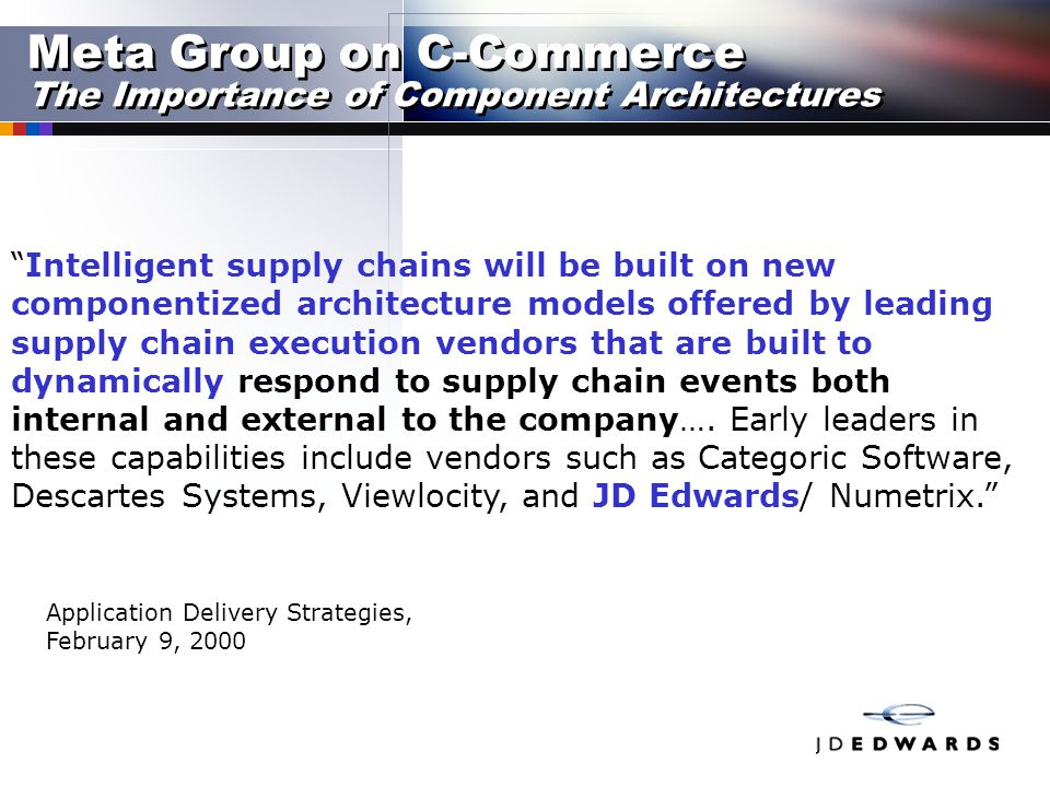 "Meta Group on C-Commerce The Importance of Component Architectures ""Intelligent supply chains will be built on new componentized architecture models o"
