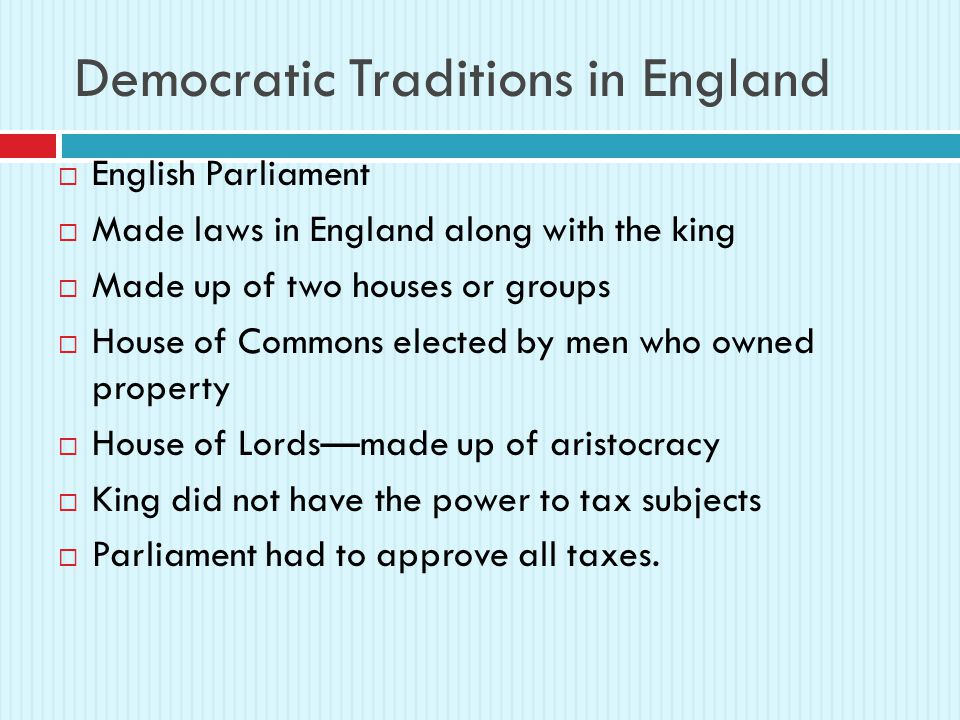England Becomes Great Britain  Act of Union in 1707  Approved by parliaments of England and Scotland  Combined the kingdoms of England, Scotland and Wales into one nation  The new nation is called Great Britain  The 13 American colonies became part of Great Britain