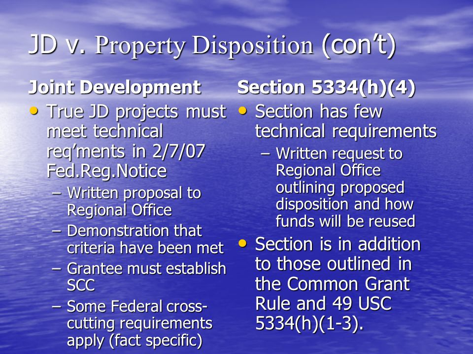 JD v. Property Disposition (con't) Joint Development True JD projects must meet technical req'ments in 2/7/07 Fed.Reg.Notice True JD projects must mee