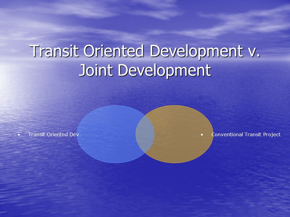 Transit Oriented Development v. Joint Development Transit Oriented Dev.