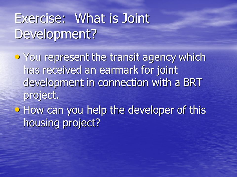 Exercise: What is Joint Development.