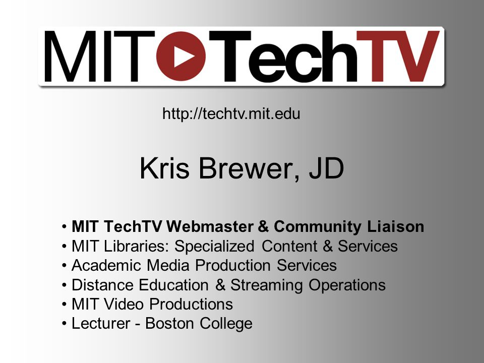 Background MIT TechTV first launched in April 2007 as an initiative of the School of Engineering and the Libraries.